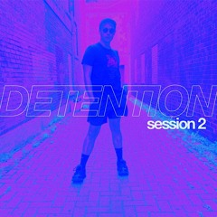 DETENTION: SESSION 2