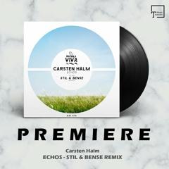 PREMIERE: Carsten Halm - Echos (Stil & Bense Remix) [NATURA VIVA MUSIC]