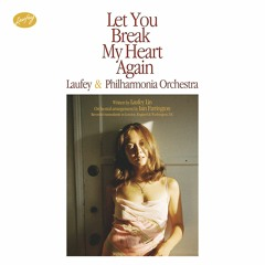 Let You Break My Heart Again (with Philharmonia Orchestra)