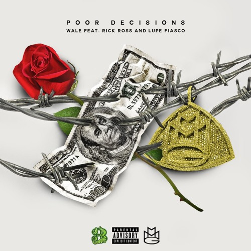 Poor Decisions Feat Rick Ross Lupe Fiasco By Wale Playlists On