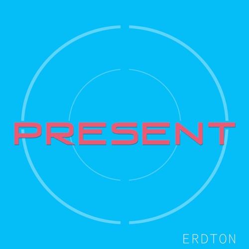 Erdton - Present (Snippet)