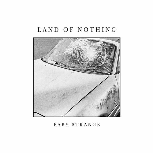 Baby Strange - Land of Nothing