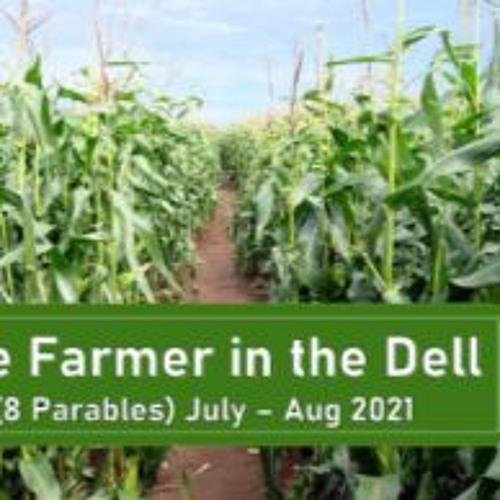 The Farmer In The Dell - Wk 3 - 7 - 18 - 21 Web