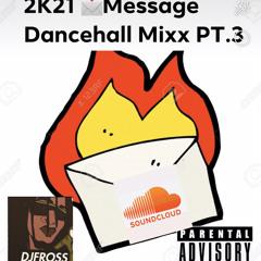 2K21 DANCEHALL ✉️ MESSAGE MIXX PT.3