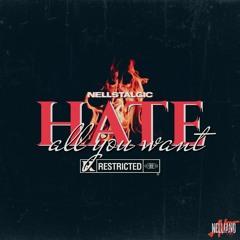 Hate All You Want (Prod 4BIDDENFRUIT)