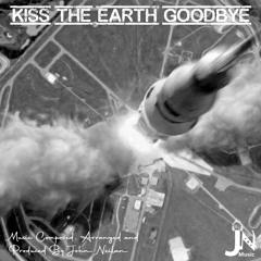 Kiss The Earth Goodbye
