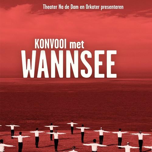 Wannsee (een hoorspel) - Orkater & Theater Na De Dam
