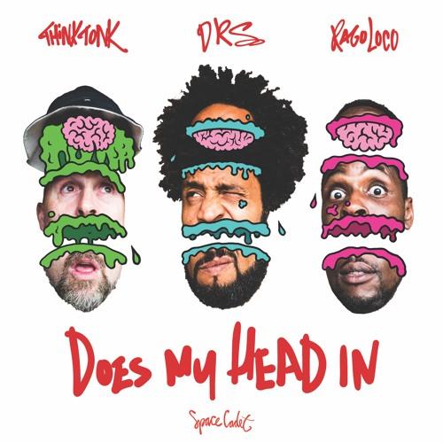 DRS X Rago Loco X Think Tonk - Does My Head In