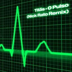 Titãs - O Pulso (Nick Rato Techno Mix)