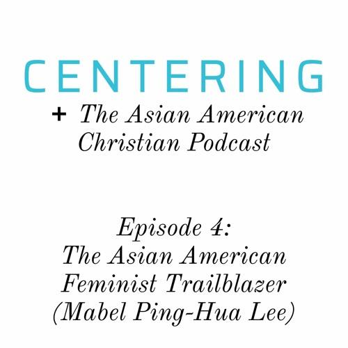 5x04 - The Asian American Feminist Trailblazer (Mabel Ping-Hua Lee)
