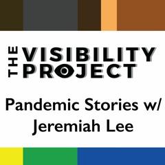 EPI 015 | 3 | Pandemic Stories w/Jeremiah Lee