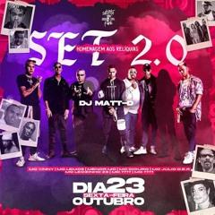 Set DJ Matt-D 2.0 - Homenagem aos Relíquias 2