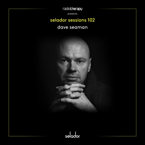 Selador Sessions 102 | Dave Seaman's Radio Therapy