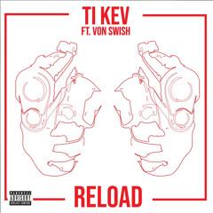 Reload - Kev x Von Swish