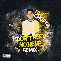 I Don't Need No Help (Glokknine Remix)