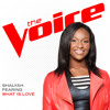 What Is Love (The Voice Performance)