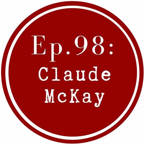 Get Lit Episode 98: Claude McKay