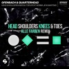 Ofenbach & Quarterhead - Head Shoulders Knees & Toes [Alle Farben Remix] [OUT NOW]