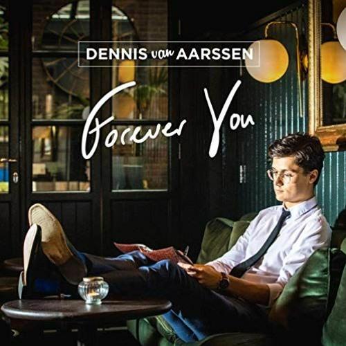 Dennis Van Aarssen : Forever You