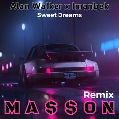 Alan Walker x Imanbek - Sweet Dreams(MA$$ON Remix)