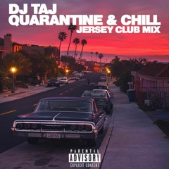 DJ Taj Quarantine & Chill Jersey Club Mix