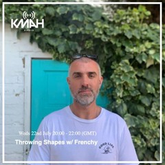 Throwing Shapes Radio Show 22.07.20 - Frenchy Solo Show