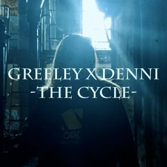 Greeley — The Cycle (feat. DENNI)