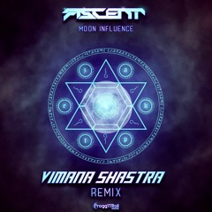 Ascent - Moon Influence (Vimana Shastra Remix) (Preview) [Out soon on Prog `N` Roll Records]