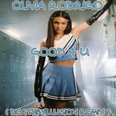 Olivia Rodrigo - Good 4 U (Deathbyillusion Remix)