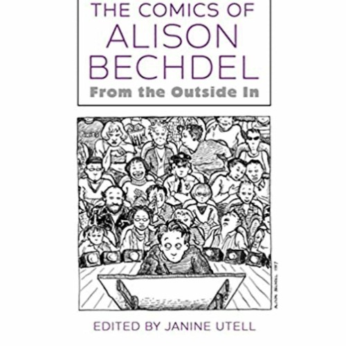 Janine Utell On Alison Bechdel and Significance of LGBTQ & Nonbinary Comics