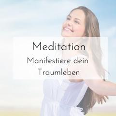 Meditation | Manifestiere dein  Traumleben
