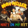 Mac Miller - Nike's on My Feet