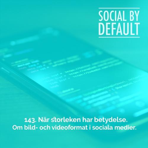 143. När storleken har betydelse - om bild- och videoformat i sociala medier