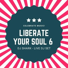 Liberate Your Soul 6