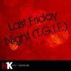 Last Friday Night (T.G.I.F.) [Karaoke]