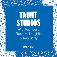 An interview with Fiona McLaughlin & Tom Getty, Co-Founders of TAUNT