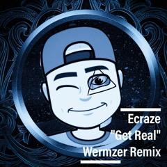Ecraze - Get Real(WermzerRemix)