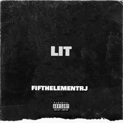 FifthElementRJ- Lit (Produced By Brandonthepro)