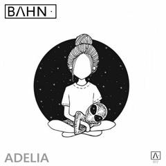BAHN· Podcast XVII - Adelia
