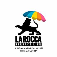 LA ROCCA TERRACE AUGUST 2021 SUNDAY MATINEE - PHILL DA CUNHA