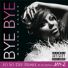 Bye Bye (So So Def Remix (Explicit)) [feat. JAY-Z]