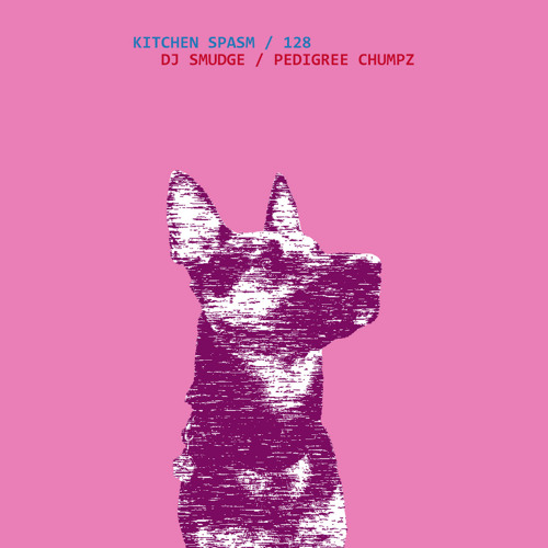 Kitchen Spasm 128 / DJ Smudge - Pedigree Chumpz