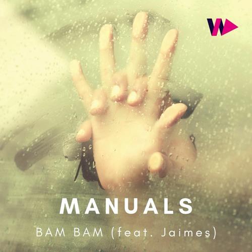 Manuals feat. Jaimes - Bam Bam