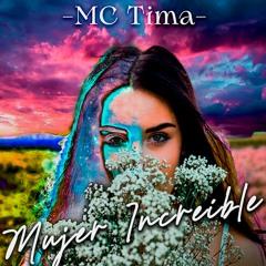 MUJER INCREÍBLE 💓 - Mc Tima 2021