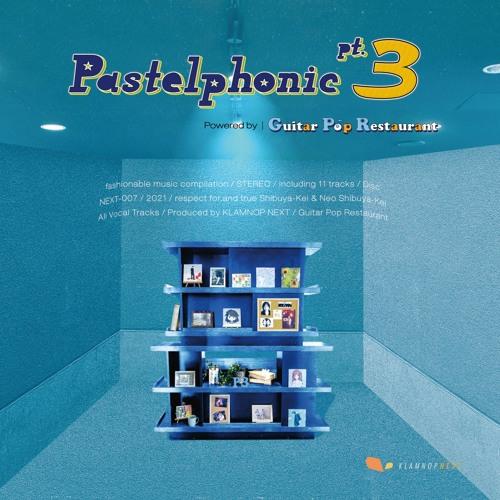 [NEXT-007] Pastelphonic pt.3 powered by Guitar Pop Restaurant