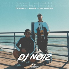 Selfish ft. Delawou, Donell Lewis