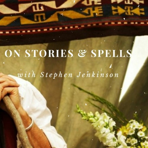 Spells And Stories With Stephen Jenkinson