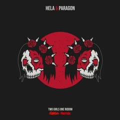 PARAGON & HELA - Two Girls One Riddim (Ad3xLK Remix)