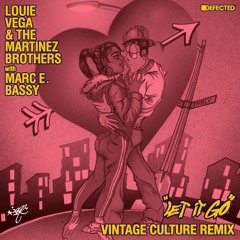 Louie Vega & The Martinez Brothers - Let It Go with Marc E. Bassy (Vintage Culture Remix) [DEFECTED]