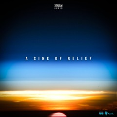 A SINE OF RELIEF - Mixed by Mark Dinimal